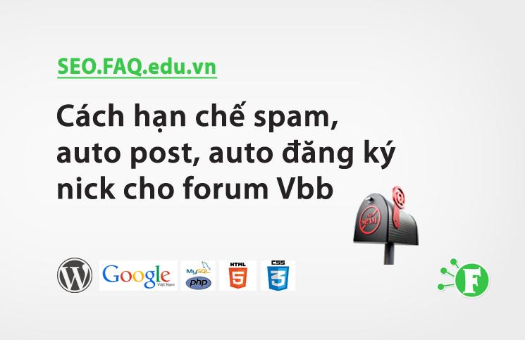 Cách hạn chế spam, auto post, auto đăng ký nick cho forum Vbb