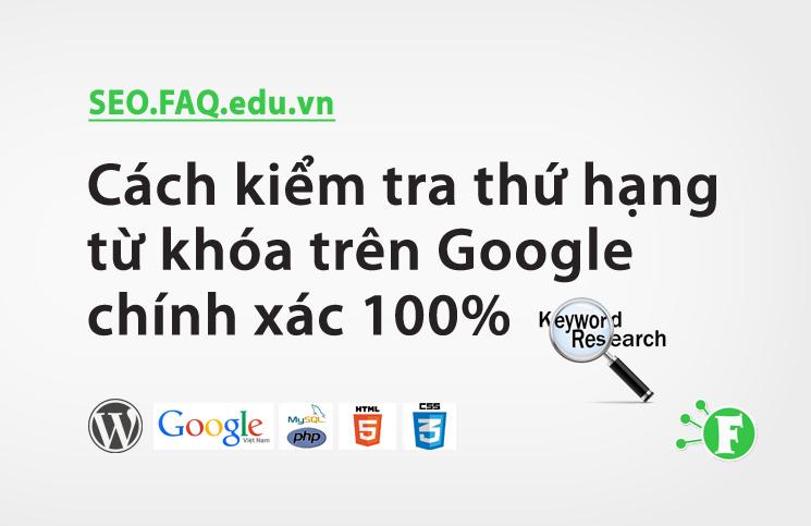 Cách kiểm tra thứ hạng từ khóa trên Google chính xác 100%