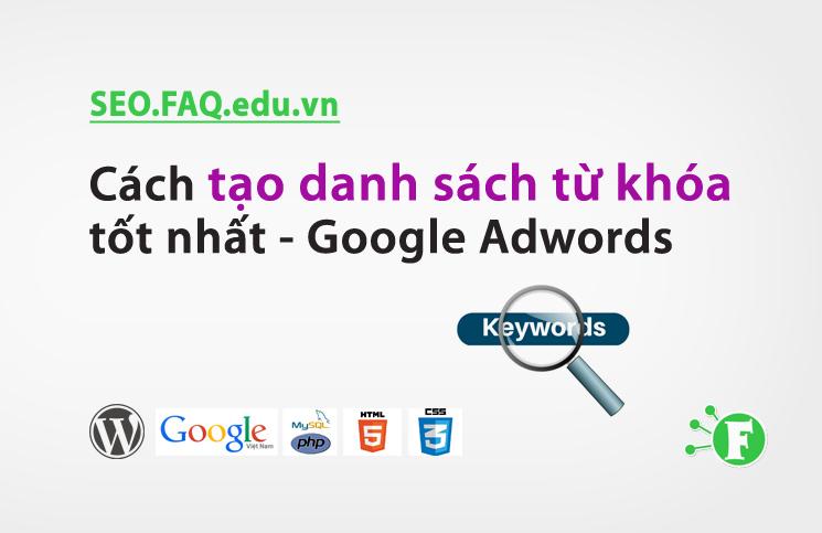 Cách tạo danh sách từ khóa tốt nhất – Google Adwords