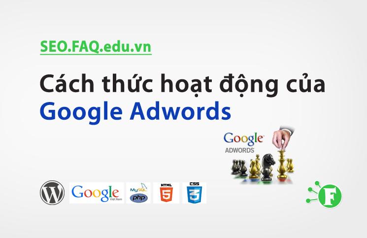 Cách thức hoạt động của Google Adwords
