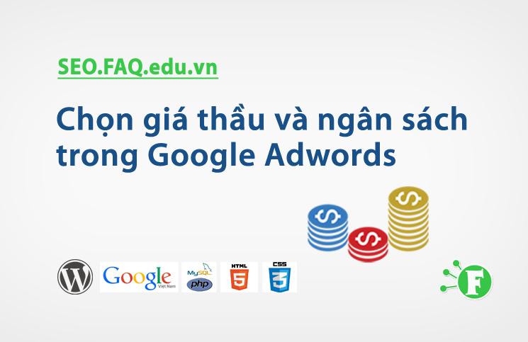 Chọn giá thầu và ngân sách trong Google Adwords