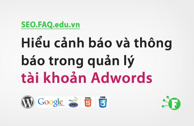 Hiểu cảnh báo và thông báo trong quản lý tài khoản Adwords