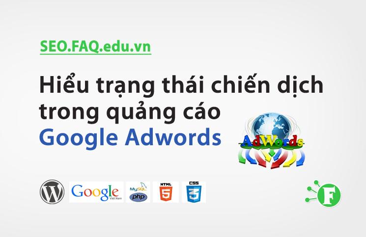 Hiểu trạng thái chiến dịch trong quảng cáo Google Adwords