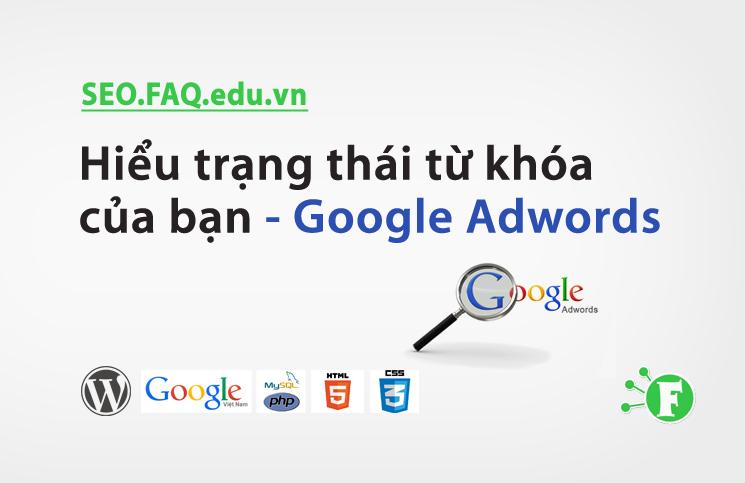Hiểu trạng thái từ khóa của bạn – Google Adwords