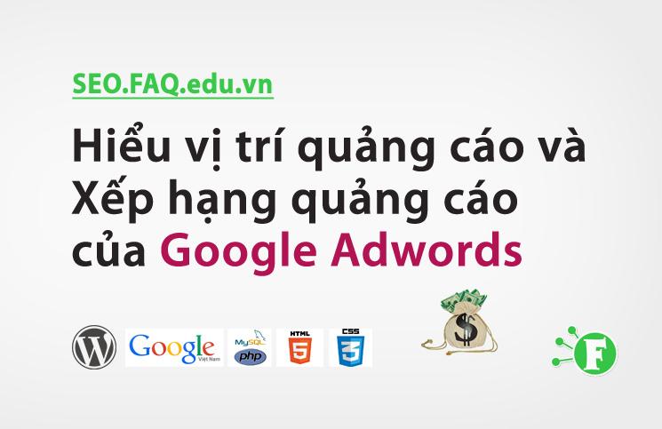 Hiểu vị trí quảng cáo và Xếp hạng quảng cáo của Google Adwords