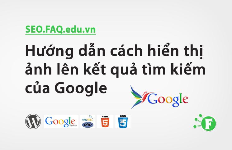 Hướng dẫn cách hiển thị ảnh lên kết quả tìm kiếm của Google