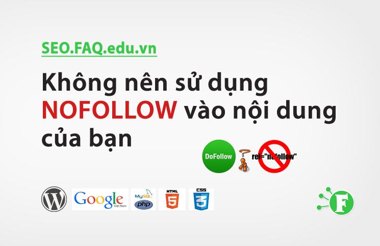 Không nên sử dụng NOFOLLOW vào nội dung của bạn