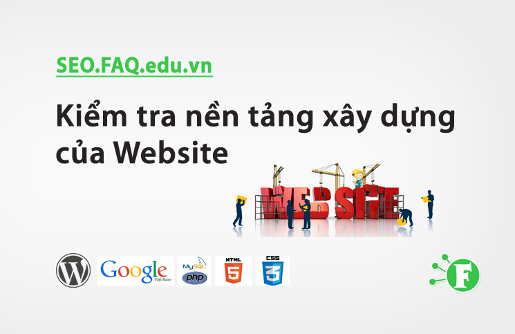 Kiểm tra nền tảng xây dựng của Website