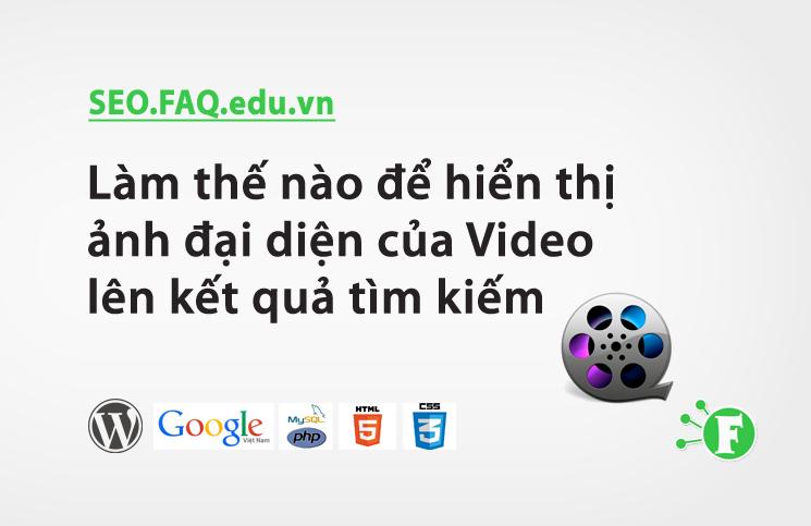 Làm thế nào để hiển thị ảnh đại diện của Video lên kết quả tìm kiếm
