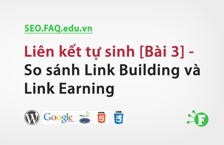 Liên kết tự sinh [Bài 3] – So sánh Link Building và Link Earning