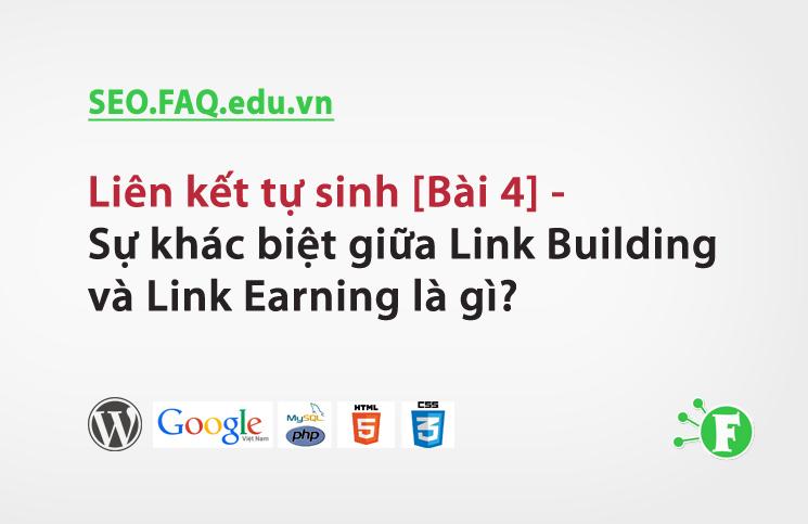 Liên kết tự sinh [Bài 4] – Sự khác biệt giữa Link Building và Link Earning là gì?