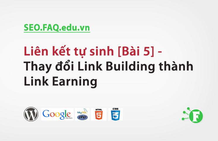 Liên kết tự sinh [Bài 5] – Thay đổi Link Building thành Link Earning