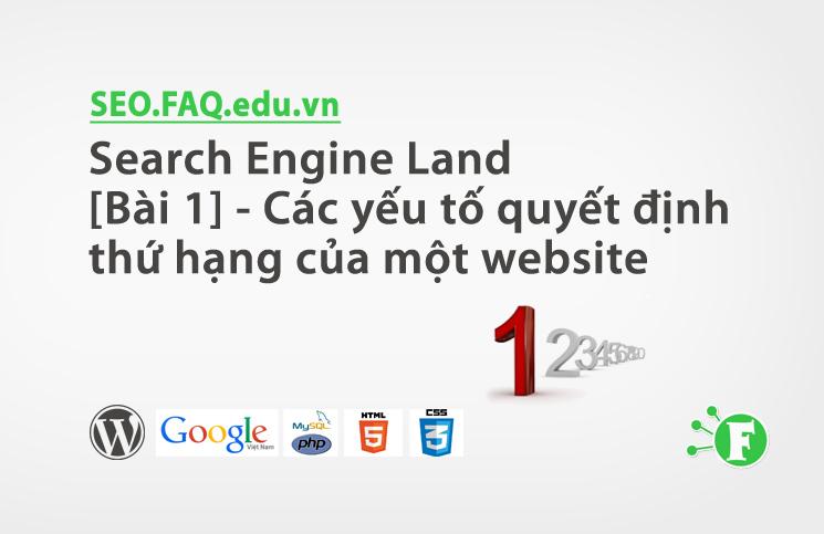 Search Engine Land [Bài 1] – Các yếu tố quyết định thứ hạng của một website