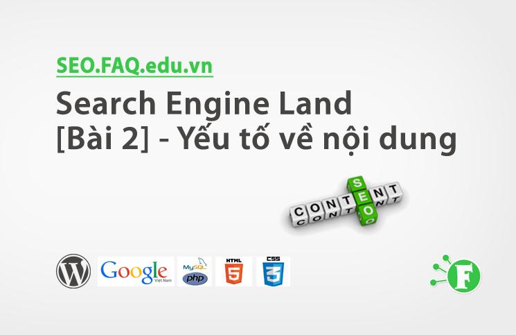 Search Engine Land [Bài 2] – Yếu tố về nội dung