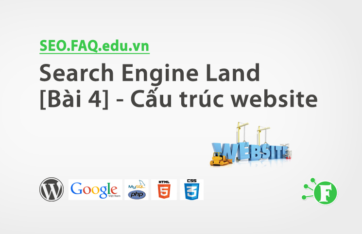 Search Engine Land [Bài 4] – Cấu trúc website