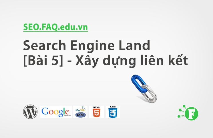 Search Engine Land [Bài 5] – Xây dựng liên kết