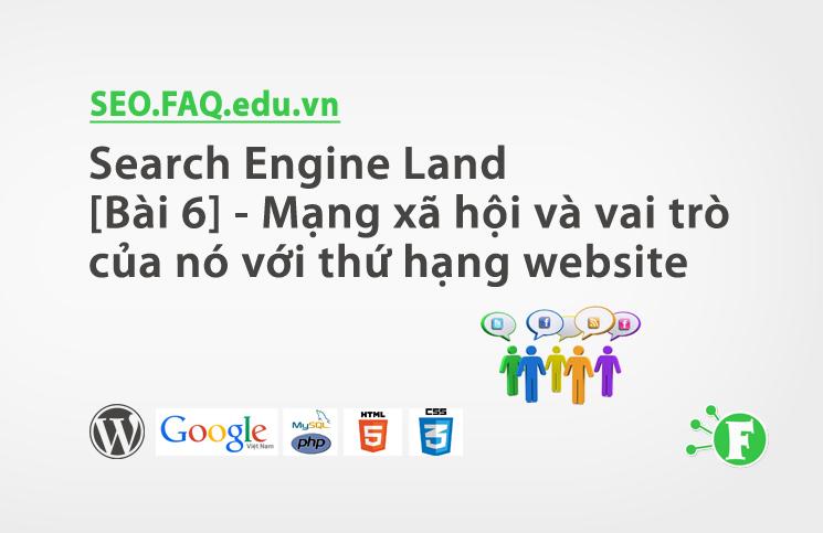 Search Engine Land [Bài 6] – Mạng xã hội và vai trò của nó với thứ hạng website