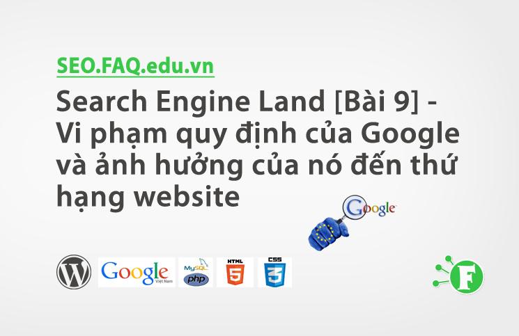 Search Engine Land [Bài 9] – Vi phạm quy định của Google và ảnh hưởng của nó đến thứ hạng website