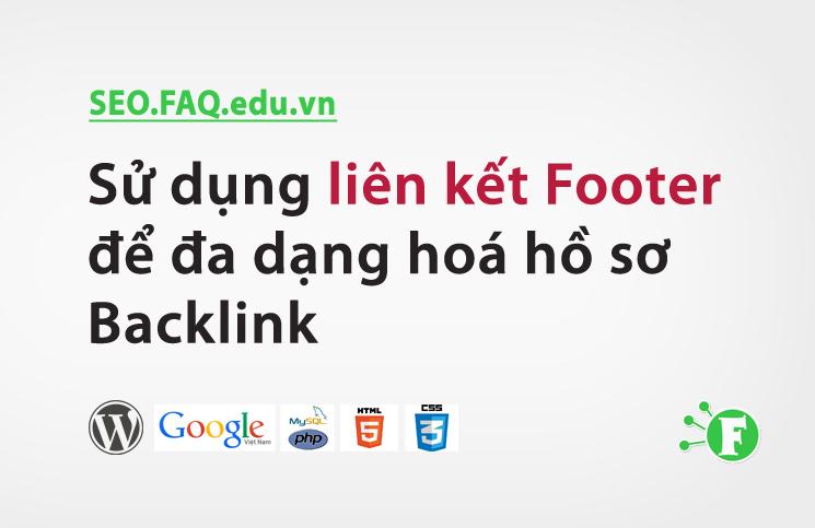Sử dụng liên kết Footer để đa dạng hoá hồ sơ Backlink