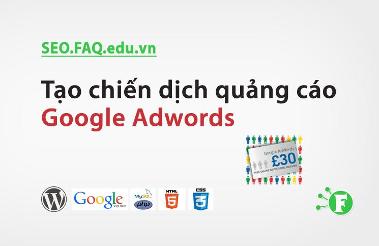 Tạo chiến dịch quảng cáo Google Adwords