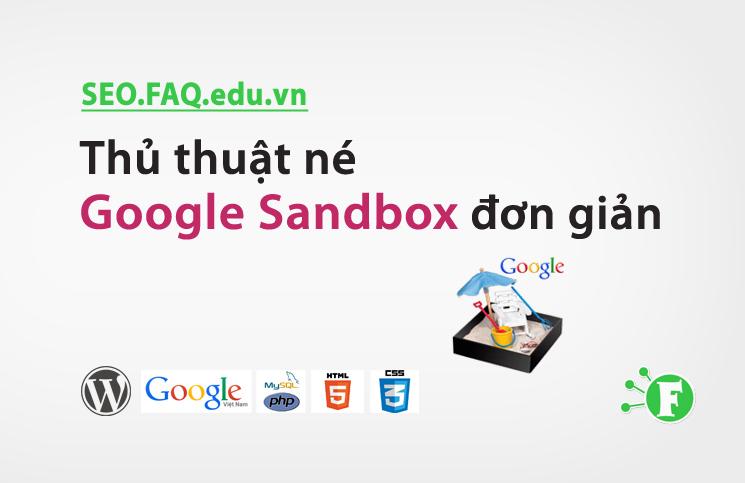 Thủ thuật né Google Sandbox đơn giản