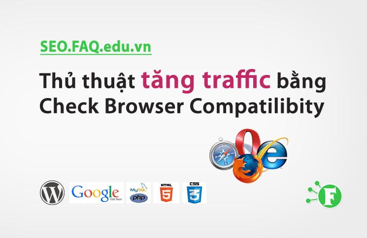 Thủ thuật tăng traffic bằng Check Browser Compatilibity